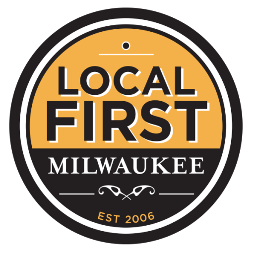 Local First Milwaukee - Est. 2006